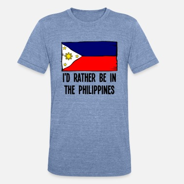 Philippine Quotes I'd Rather Be In the Philippines - Unisex Tri-Blend T-Shirt