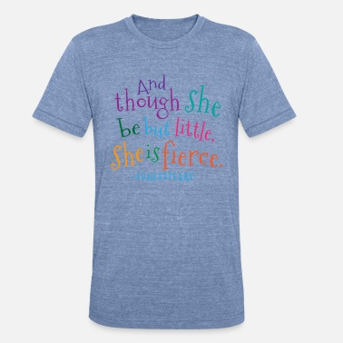William She Is Fierce Shakespeare Quote - Unisex Tri-Blend T-Shirt