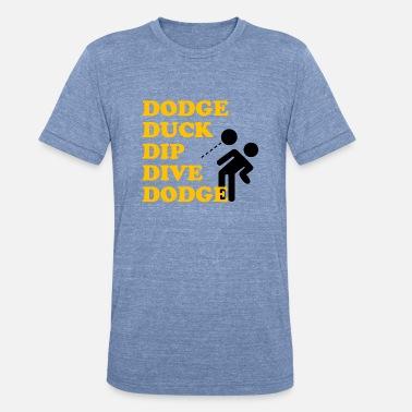 c6d25faca9 Dodgeball Dodge Duck Dip Dive Dodgeball - Unisex Tri-Blend T-Shirt