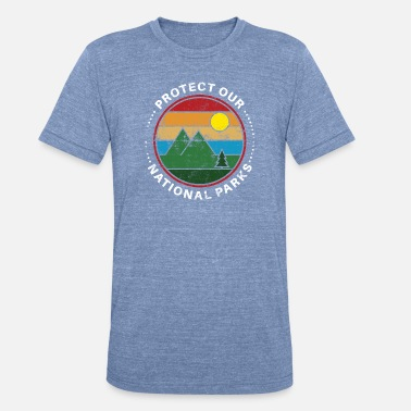 Nature Protect Our National Parks Gift - Unisex Tri-Blend T-Shirt