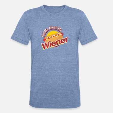 French Fries Ask me about my Wiener - Unisex Tri-Blend T-Shirt
