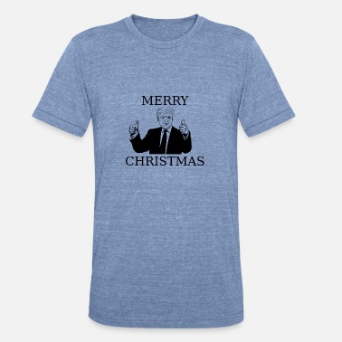 Christmas Trump merry christmas from trump - Unisex Tri-Blend T-Shirt
