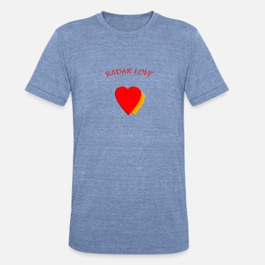 Radar Radar Love - Unisex Tri-Blend T-Shirt