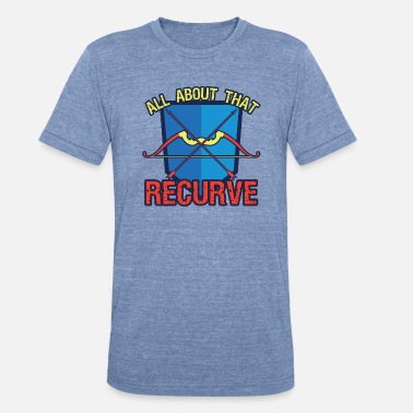 Recurve Archery All About That Recurve - Unisex Tri-Blend T-Shirt