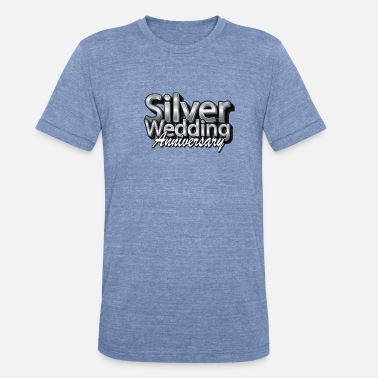 Silver Wedding Anniversary Silver wedding anniversary - Unisex Tri-Blend T-Shirt