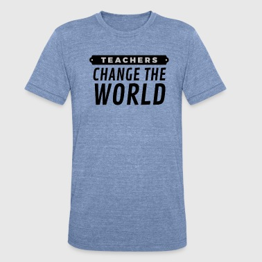 Teachers Change the World - Unisex Tri-Blend T-Shirt