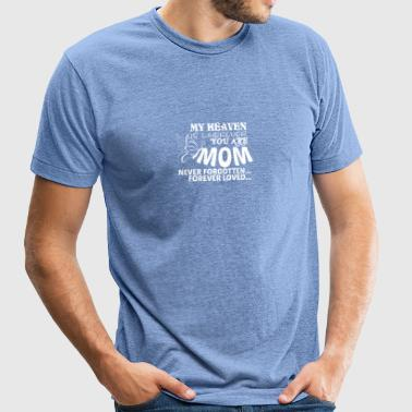 My Heaven Is Wherever You Are Mom T Shirt - Unisex Tri-Blend T-Shirt