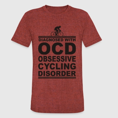 Funny Ocd Slogans Funny OCD Funny Obsessive Cycling Disorder - Unisex Tri-Blend T-Shirt