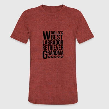 World's Best Labrador Retriever Grandma - Unisex Tri-Blend T-Shirt