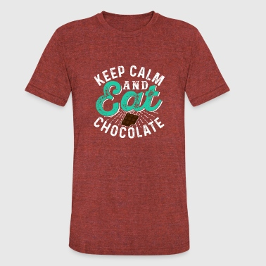 Keep Calm And Eat Chocolate - Unisex Tri-Blend T-Shirt