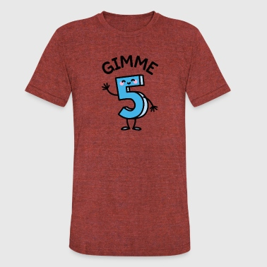 Gimme 5 / Give me five birthday kids - Unisex Tri-Blend T-Shirt