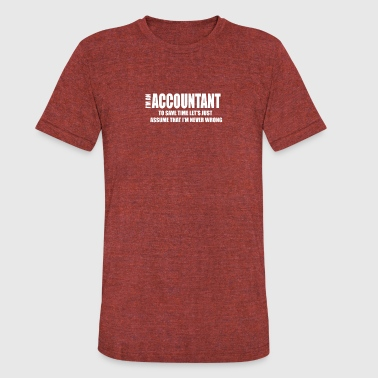 I Am An Accountant - Unisex Tri-Blend T-Shirt