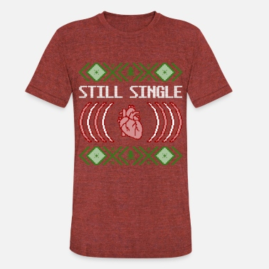 Still Single Heart | Funny Ugly Christmas Sweater - Unisex Tri-Blend T-Shirt