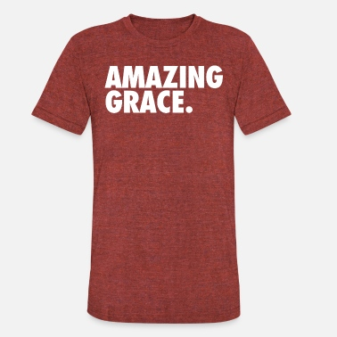 Amazing AMAZING GRACE - Unisex Tri-Blend T-Shirt