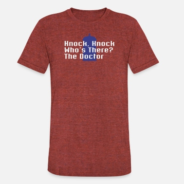 Doctor-who-knock-knock-joke KNOCK KNOCK WHO S THERE THE DOCTOR - Unisex Tri-Blend T-Shirt