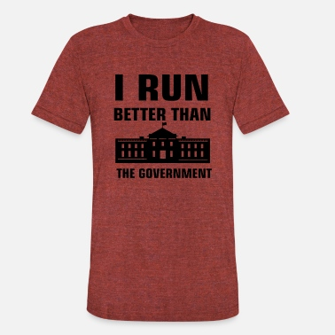 Runs Government Run better than the Government - Unisex Tri-Blend T-Shirt