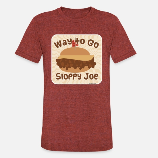 Joe T-Shirts - Way to Go Sloppy Joe - Unisex Tri-Blend T-Shirt heather cranberry