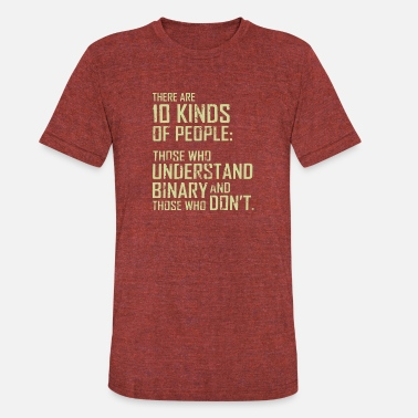 Binary 10 KINDS OF PEOPLE Binary - Unisex Tri-Blend T-Shirt