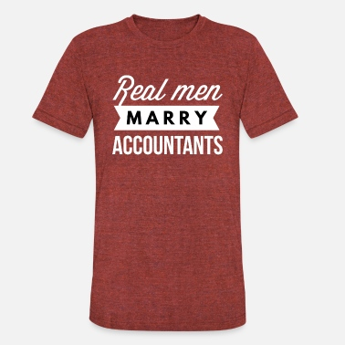 Married To The Money Real men marry Accountants - Unisex Tri-Blend T-Shirt