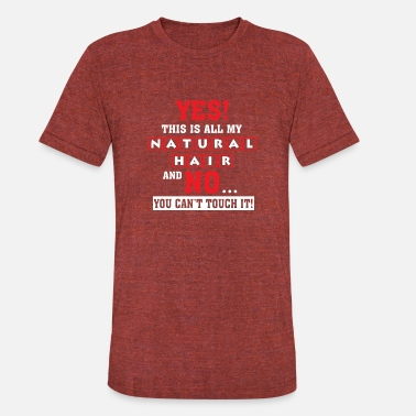 Natural This Is All My Natural Hair - Unisex Tri-Blend T-Shirt