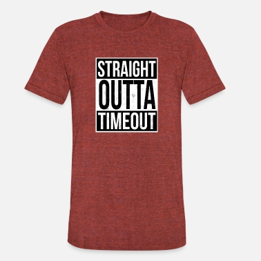 Straight Outta Timeout Straight Outta Timeout - Unisex Tri-Blend T-Shirt