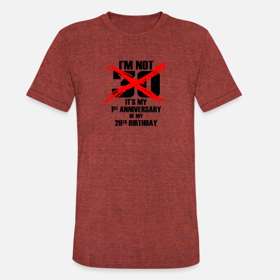 30s T-Shirts - I´m not 30 - Unisex Tri-Blend T-Shirt heather cranberry