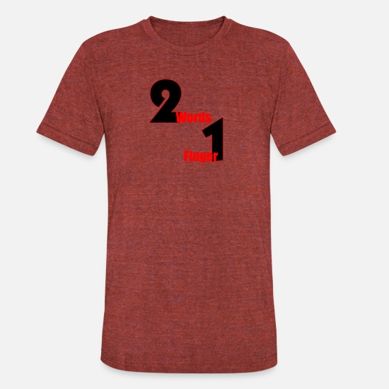 Word T-Shirts - Two words, one finger - Unisex Tri-Blend T-Shirt heather cranberry