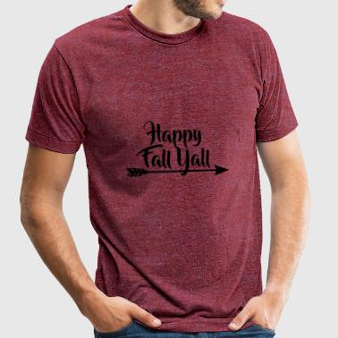 Happy Fall Yall Color - Unisex Tri-Blend T-Shirt