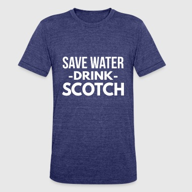 Save Water Drink Coffee Save water drink Scotch - Unisex Tri-Blend T-Shirt