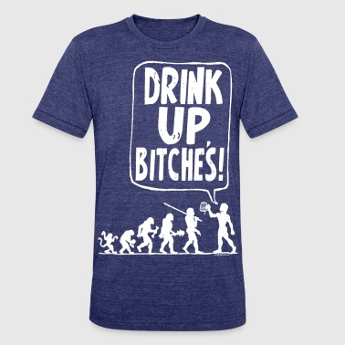 Beer And Evolution Of Man Drink Up Bitches - Unisex Tri-Blend T-Shirt