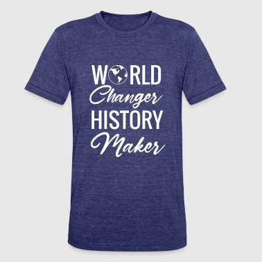 World History World Changers, History Makers - Unisex Tri-Blend T-Shirt