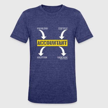Problems Solution Coffee Sarcasm Effect Accountant - Unisex Tri-Blend T-Shirt