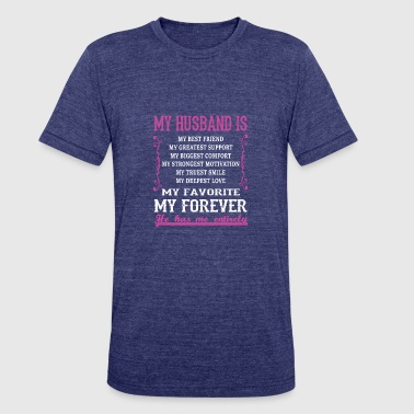 My Husband Is My Best Friend My Husband is My Best Friend T Shirt - Unisex Tri-Blend T-Shirt