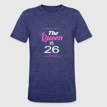 The Queen Is 26 - Unisex Tri-Blend T-Shirt