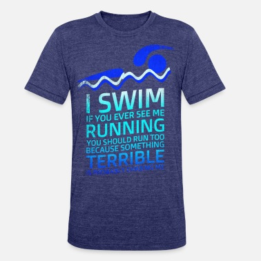 Swimming Funny Funny swimming shirt. - Unisex Tri-Blend T-Shirt