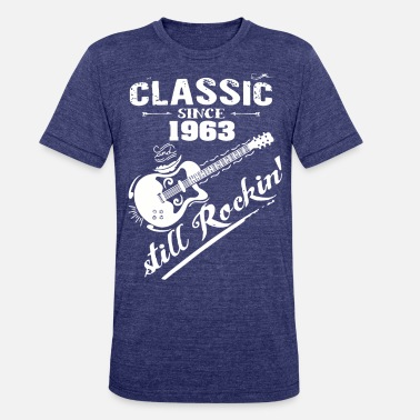 1963 Classic Since 1963 and still Rokin - Unisex Tri-Blend T-Shirt