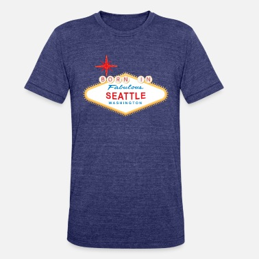 Funny Seattle Born in Seattle - Unisex Tri-Blend T-Shirt