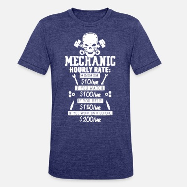 Mechanic Hourly Rate Mechanic Hourly Rate T-shirt - Unisex Tri-Blend T-Shirt