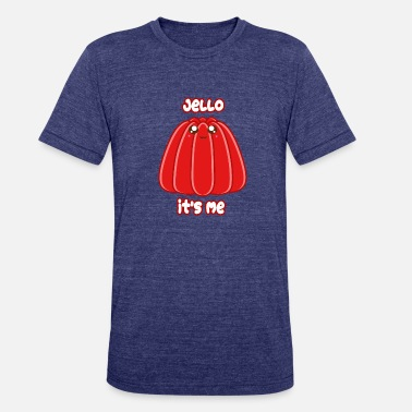 Jello Jello It's Me - Unisex Tri-Blend T-Shirt