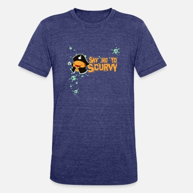 Say No To Scurvy Say No To Scurvy - Unisex Tri-Blend T-Shirt