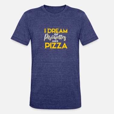 Pirouette I Dream Of Pirouettes And Pizza - Unisex Tri-Blend T-Shirt