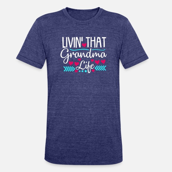 Grandma T-Shirts - Living That Grandma Life Grandparents Day - Unisex Tri-Blend T-Shirt heather indigo