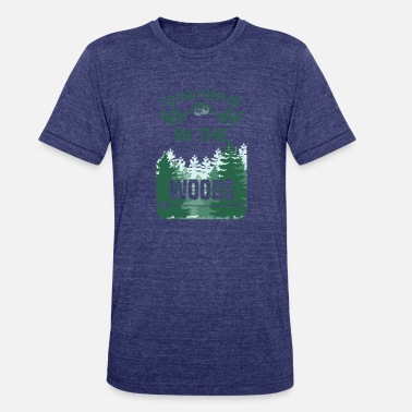 Id Rather Be In The Woods I'd rather be in the woods - Unisex Tri-Blend T-Shirt