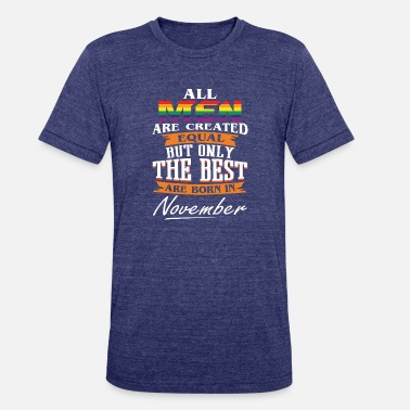 The Best Are Born In November Lgbt The Best Are Born In November LGBT - Unisex Tri-Blend T-Shirt