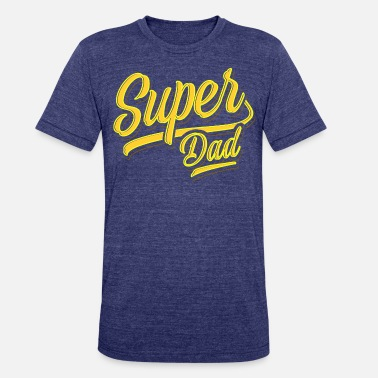 Dad Of The Year Super Dad | Superdad | Dad of the year - Unisex Tri-Blend T-Shirt