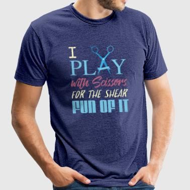 I Play with Scissors: Hairdresser T-shirt - Unisex Tri-Blend T-Shirt