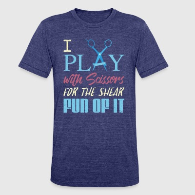 I Play with Scissors: Hairdresser T-shirt - Unisex Tri-Blend T-Shirt by American Apparel