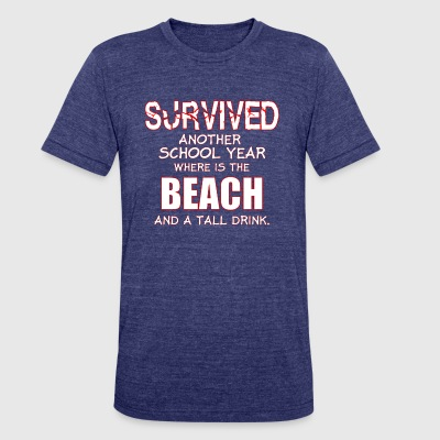 survived another school year teacher - Unisex Tri-Blend T-Shirt by American Apparel