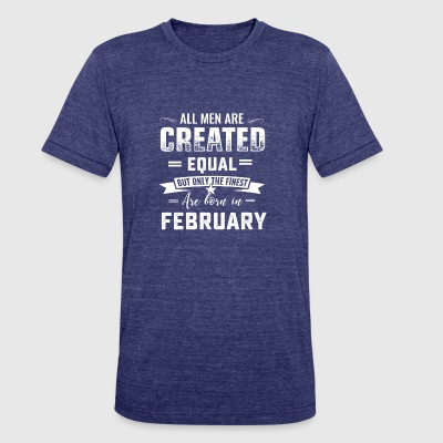 Born in February aquarius birthday all men are cre - Unisex Tri-Blend T-Shirt by American Apparel