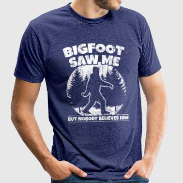 Sasquatch Tee Bigfoot Saw Me. Nobody Believes him. - Unisex Tri-Blend T-Shirt